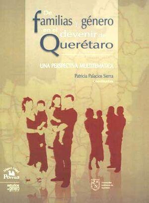 DE FAMILIAS Y GÉNERO EN EL DEVENIR DE QUERETARO, UNA PERSPECTIVA MULTITEMATICA