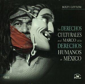LOS DERECHOS CULTURALES EN EL MARCO DE LOS DERECHOS HUMANOS EN MÉXICO.