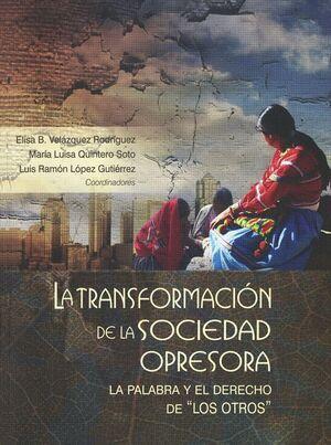 LA TRANSFORMACIÓN DE LA SOCIEDAD OPRESORA : LA PALABRA Y EL DERECHO DE