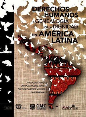 DERECHOS HUMANOS Y GENEALOGÍA DE LA DIGNIDAD EN AMÉRICA LATINA