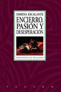 ENCIERRRO, PASION Y DESESPERACION
