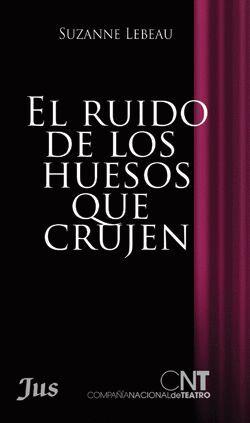 RUIDO DE LOS HUESOS QUE CRUJEN, EL