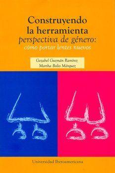 CONSTRUYENDO LA HERRAMIENTA PERSPECTIVA DE GENERO. COMO PORTAR LENTES NUEVOS