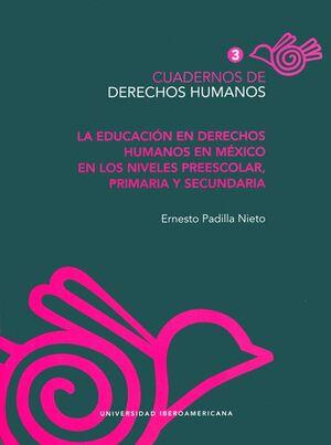 LA EDUCACIÓN EN DERECHOS HUMANOS EN MÉXICO EN LOS NIVELES PREESCOLAR, PRIMARIA Y SECUNDARIA