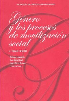 GÉNERO Y LOS PROCESOS DE MOVILIZACIÓN SOCIAL 1940-2000