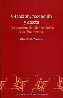 CREACIÓN, RELACIÓN Y EFECTO , UNA APROXIMACIÒN HERMENÈUTICA A LA OBRA LITERARIA