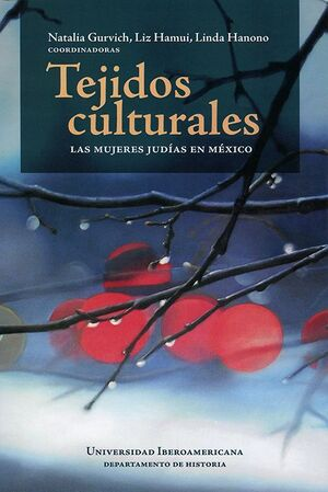 TEJIDOS CULTURALES : LAS MUJERES JUDÍAS EN MÉXICO