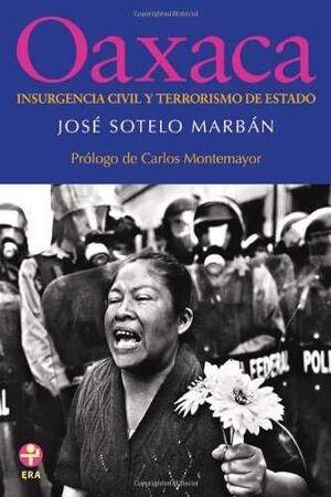 OAXACA: INSURGENCIA CIVIL Y TERRORISMO DE ESTADO.