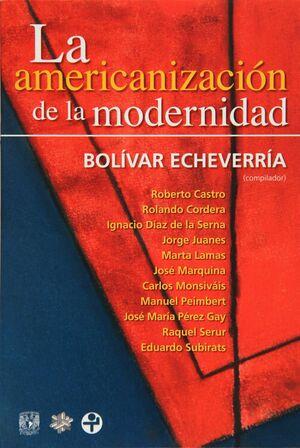 LA AMERICANIZACIÓN DE LA MODERNIDAD.
