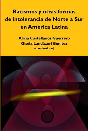 RACISMOS Y OTRAS FORMAS DE INTOLERANCIA DE NORTE A SUR EN AMÉRICA LATINA