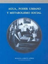 AGUA, PODER URBANO Y METABOLISMO SOCIAL