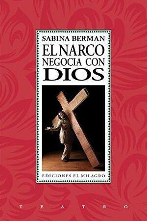 EL NARCO NEGOCIA CON DIOS