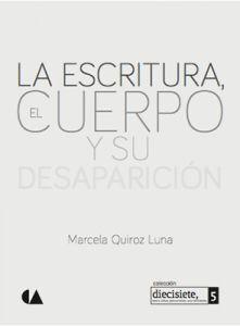 ESCRITURA, EL CUERPO Y SU DESAPARICIÓN, LA