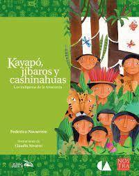KAYAPÓ, JÍBAROS Y CASHINAHUAS. LOS INDÍGENAS DE LA AMAZONIA