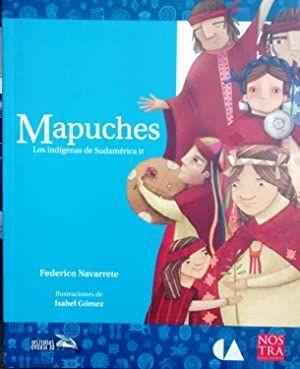MAPUCHES. LOS INDÍGENAS DE SUDAMÉRICA II