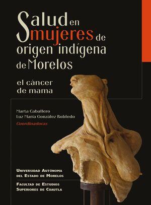 SALUD EN MUJERES DE ORIGEN INDÍGENA DE MORELOS. EL CÁNCER DE MAMA