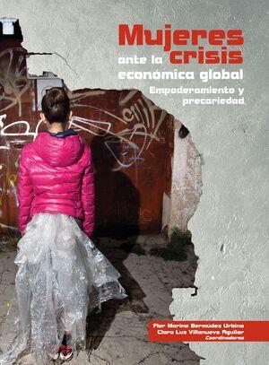 MUJERES ANTE LA CRISIS ECONOMICA GLOBAL EMPODERAMIENTO Y PRECARIEDAD