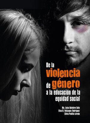 DE LA VIOLENCIA DE GENERO A LA EDUCACIÓN DE LA EQUIDAD SOCIAL