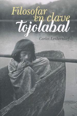 FILOSOFAR EN CLAVE TOJOLABAL