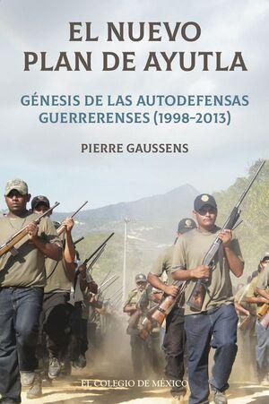 EL NUEVO PLAN DE AYUTLA: GÉNESIS DE LAS AUTODEFENSAS GUERRERENSES (1998-2013)