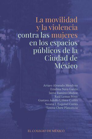 LA MOVILIDAD Y LA VIOLENCIA CONTRA LAS MUJERES EN LOS ESPACIOS PÚBLICOS DE LA CIUDAD DE MÉXICO