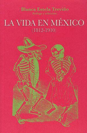 VIDA EN MÉXICO (1812-1910), LA