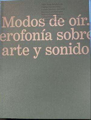 MODOS DE OIR. UNA HETEROFONIA SOBRE ARTE Y SONIDO EN MEXICO