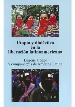UTOPÍA Y DIALÉCTICA EN LA LIBERACIÓN LATINOAMERICANA