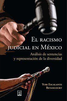 RACISMO JUDICIAL EN MÉXICO, EL