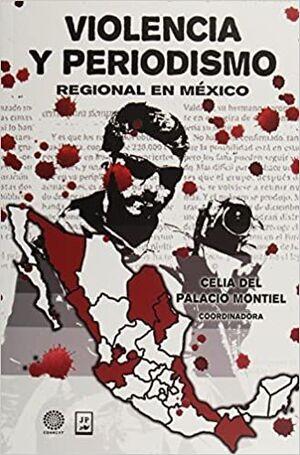 VIOLENCIA Y PERIODISMO REGIONAL EN MEXICO