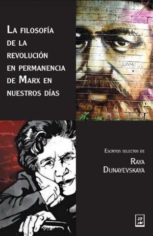 LA FILOSOFIA DE LA REVOLUCION EN PERMANENCIA DE MARX EN NUESTROS DIAS