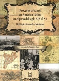 PREOCESOS URBANOS EN AMÉRICA LATINA EN EL PASO DEL SIGLO XIX AL XX