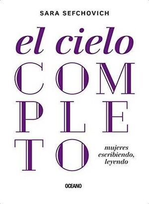 EL CIELO COMPLETO: MUJERES ESCRIBIENDO, LEYENDO