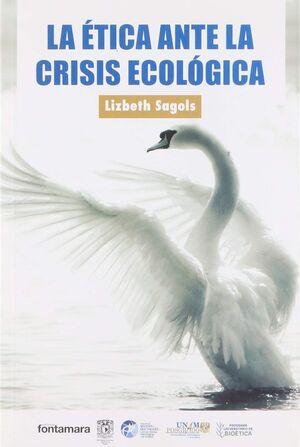 LA ÉTICA ANTE LA CRISIS ECOLÓGICA