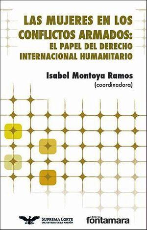 LAS MUJERES EN LOS CONFLICTOS ARMADOS: EL PAPEL DEL DERECHO INTERNACIONAL HUMANITARIO