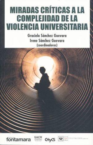 MIRADAS CRÍTICAS A LA COMPLEJIDAD DE LA VIOLENCIA UNIVERSITARIA