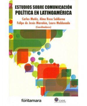 ESTUDIOS SOBRE COMUNICACIÓN POLÍTICA EN LATINOAMÉRICA