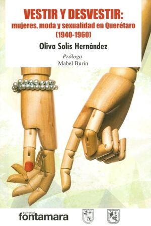 VESTIR Y DESVESTIR: MUJERES, MODA Y SEXUALIDAD EN QUERÉTARO (1940-1960)