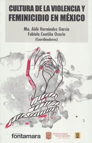 CULTURA DE LA VIOLENCIA Y FEMINICIDIO EN MÉXICO