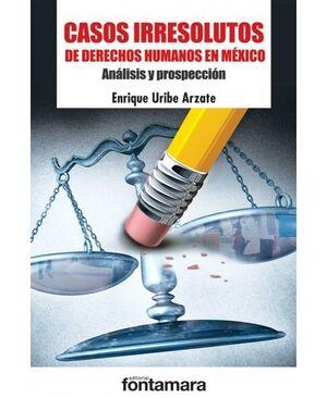 CASOS IRRESOLUTOS DE DERECHOS HUMANOS EN MÉXICO