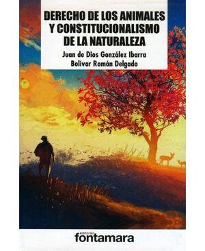 DERECHO DE LOS ANIMALES Y CONSTITUCIONALISMO DE LA NATURALEZA
