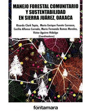 MANEJO FORESTAL COMUNITARIO Y SUSTENTABILIDAD EN SIERRA JUÁREZ, OAXACA
