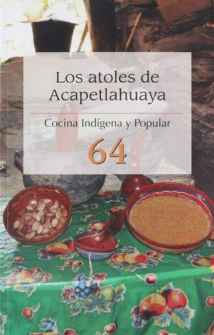 ATOLES DE ACAPETLAHUAYA, COCINA INDIGENA Y POPULAR 64