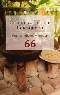 COCINA TRADICIONAL TABASQUEÑA , COCINA INDIGENA Y POPULAR 66