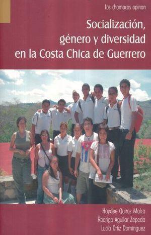 CHAMACOS OPINAN, LOS. SOCIALIZACION GENERO Y DIVERSIDAD EN LA COSTA CHICA DE GUERRERO