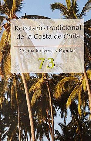 RECETARIO TRADICIONAL DE LA COSTA DE CHILA , COCINA INDIGENA Y POPULAR 73