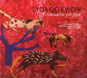 LYOA QO KWCHI. EL TLACUACHE Y EL TIGRE