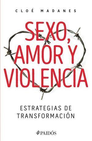 SEXO, AMOR Y VIOLENCIA