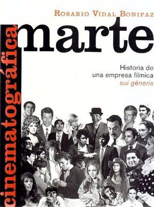 CINEMATOGRÁFICA MARTE. HISTORIA DE UNA EMPRESA FÍLMICA
