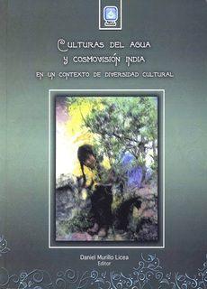 CULTURAS DEL AGUA Y COSMOVISIÓN INDIA EN UN CONTEXTO DE DIVERSIDAD CULTURAL